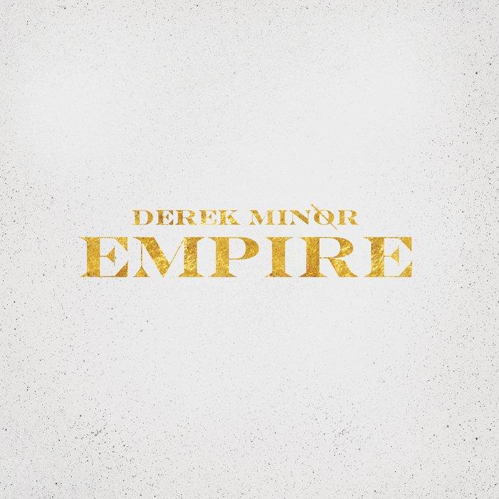 Derek Minor - Empire