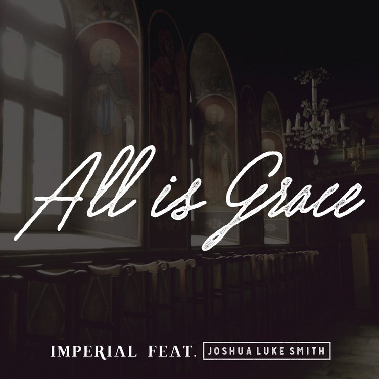 Imperial - All Is Grace