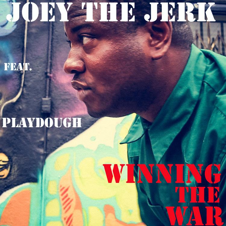 Joey the Jerk - Winning the War feat Playdough