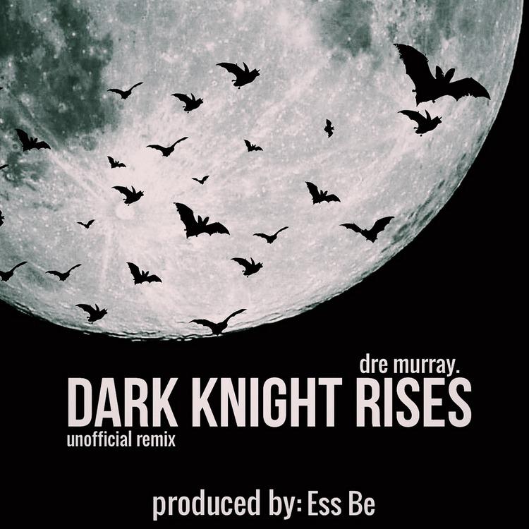 Dark Knight Rises (Ess Be Remix)