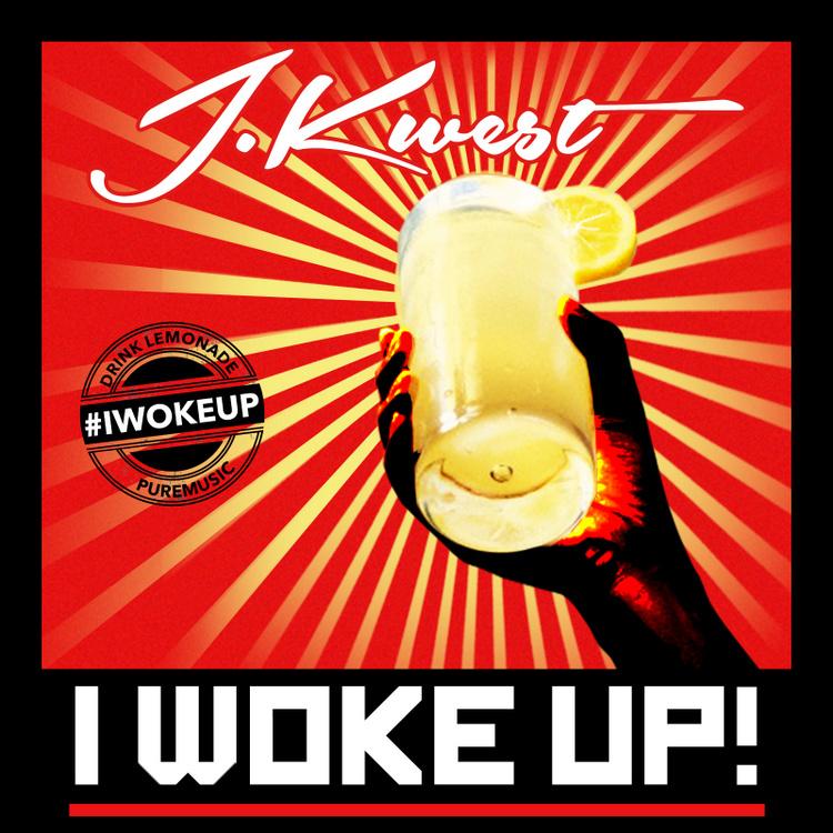 I Woke Up by J.Kwest