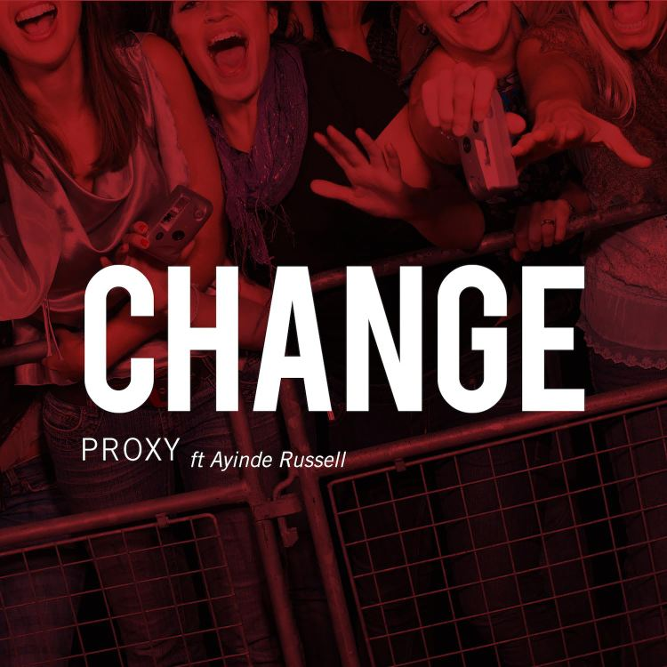 Proxy Change feat Ayinde Russell