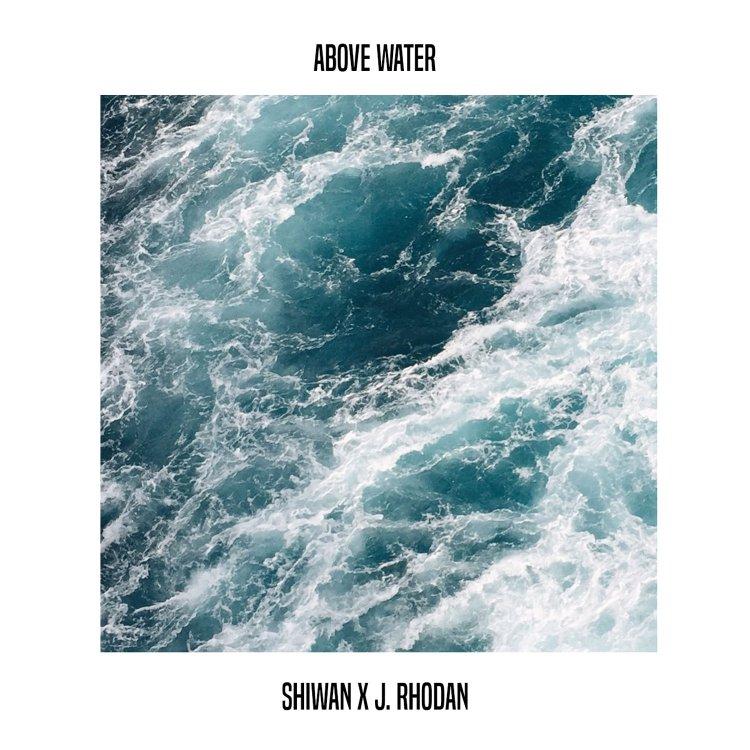 Above Water by J Rhodan and Shiwan