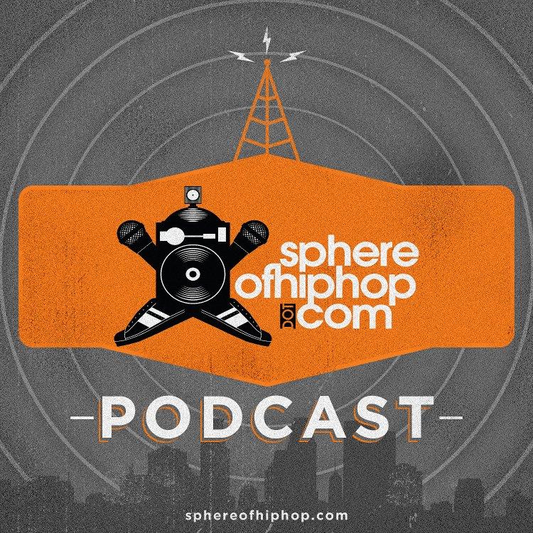 Sphere of Hip Hop Podcast episode 112
