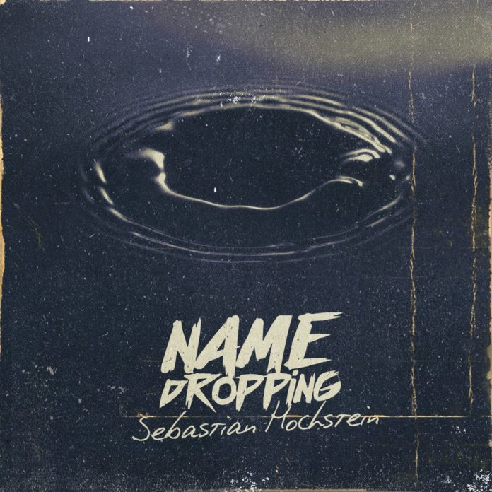 Name Dropping by Sebastian Hochstein