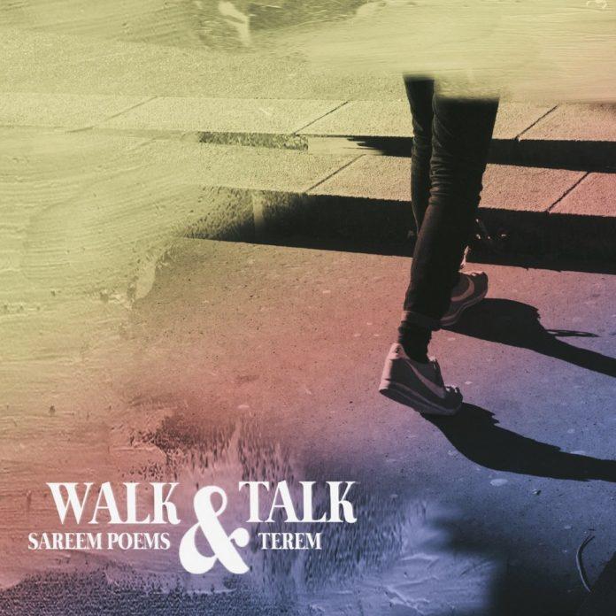 Sareem Poems and Terem - Walk and Talk