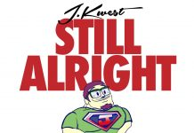 Still Alright video by J Kwest