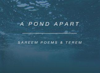A Pond Apart by Sareem Poems and Terem