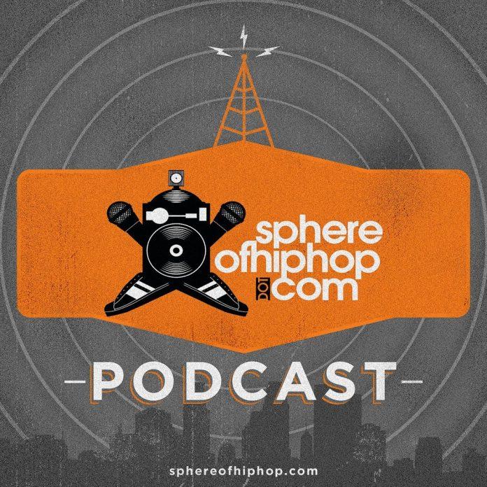 Sphere of Hip Hop Podcast episode 132