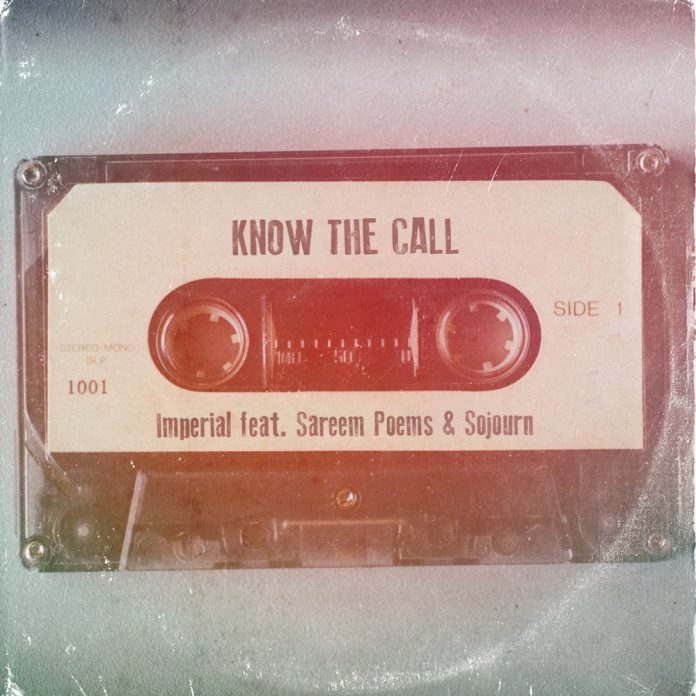 Know the Call by Imperial featuring Sareem Poems and Sojourn