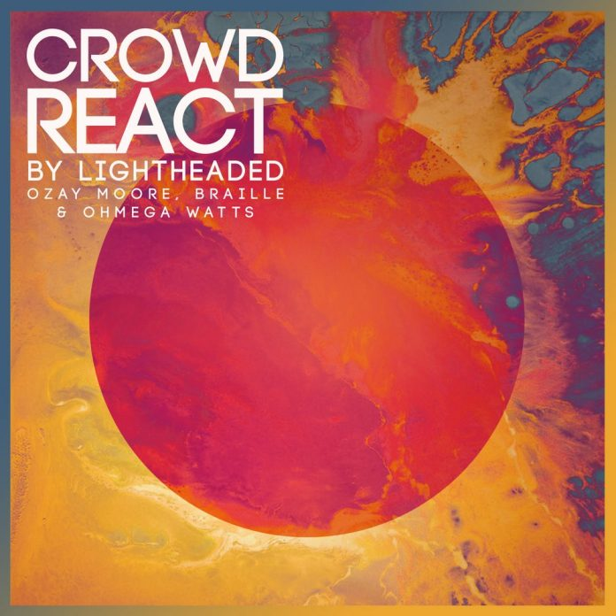 Crowd React by Ozay Moore and Lightheaded