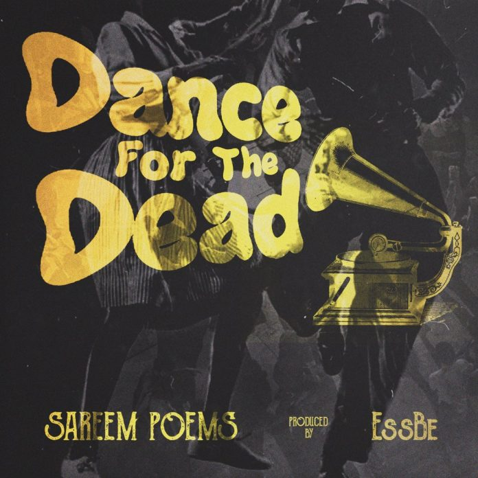 Dance for the Dead by Sareem Poems and Ess Be