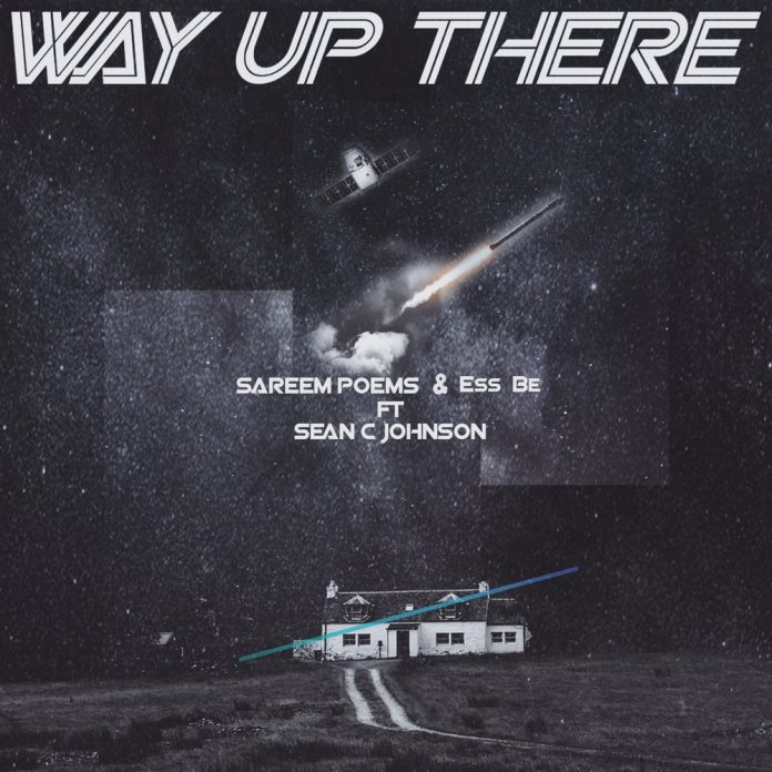Way Up There by Sareem Poems and Ess Be
