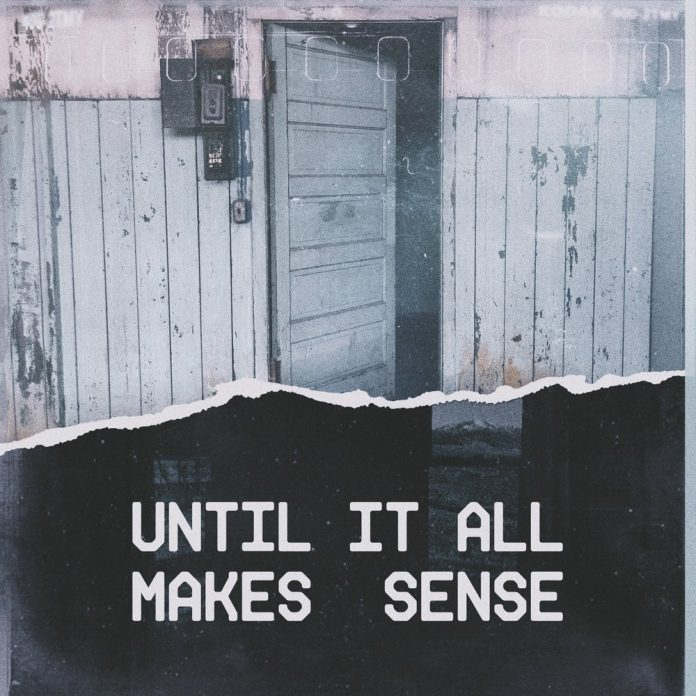 Until It All Makes Sense by James Gardin and Soulseize