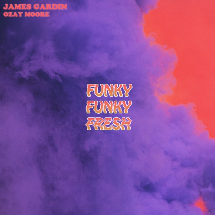 Funky Funky Fresh by James Gardin and Ozay Moore