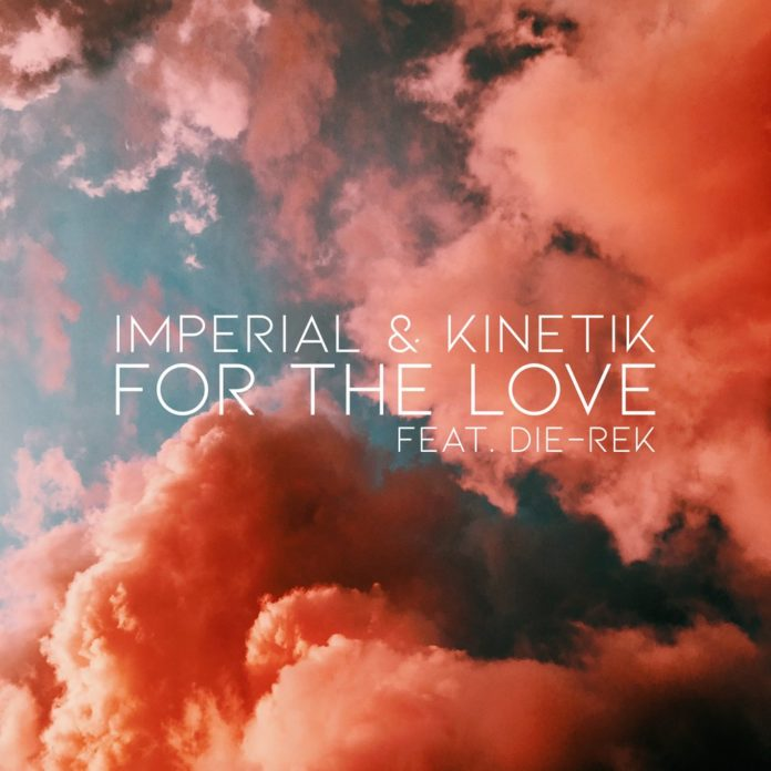 For the Love by Imperial Kinetik and Die-Rek