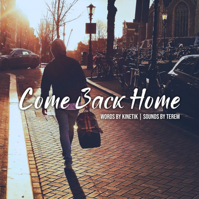 Come Back Home by KINETIK and Terem